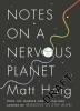 Haig Matt, Notes on a Nervous Planet