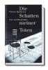 Heiduczek, Werner, Die Schatten meiner Toten
