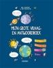 , Mijn grote vraag- en antwoordboek: De aarde en de ruimte