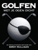 <b>Birdy Mulligan</b>,Golfen met je ogen dicht