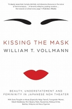 Vollmann, William T. Kissing the Mask