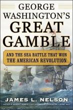 James L. Nelson George Washington`s Great Gamble