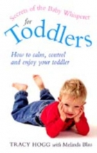 Melinda Blau,   Tracy Hogg Secrets Of The Baby Whisperer For Toddlers