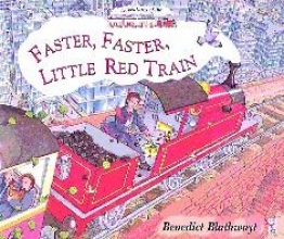 Benedict Blathwayt Little Red Train: Faster, Faster