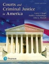 Siegel, Larry J.,   Schmalleger, Frank J.,   Worrall, John L. Courts and Criminal Justice in America