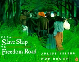 Lester, Julius From Slave Ship to Freedom Road