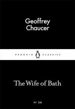 Geoffrey Chaucer The Wife of Bath