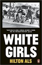 Hilton Als, White Girls
