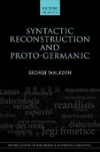 George Walkden Syntactic Reconstruction and Proto-Germanic