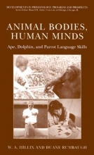 W. A. Hillix,   Duane Rumbaugh Animal Bodies, Human Minds: Ape, Dolphin, and Parrot Language Skills