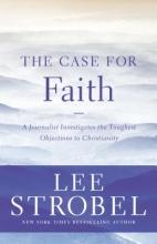 Lee Strobel The Case for Faith