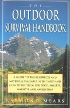 Mears, Ray The Outdoor Survival Handbook