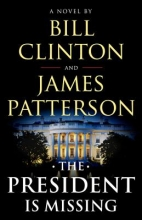 Clinton, Bill,   Patterson, James The President Is Missing