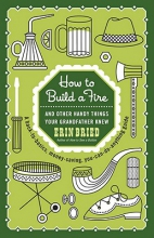Bried, Erin How to Build a Fire