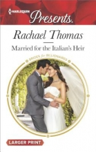 Thomas, Rachael Married for the Italian`s Heir