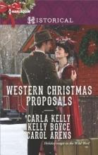 Kelly, Carla,   Boyce, Kelly,   Arens, Carol Western Christmas Proposals