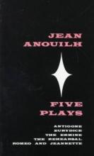 Anouilh, Jean Jean Anouilh Five Plays