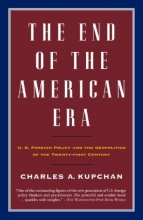 Kupchan, Charles A. The End of the American Era