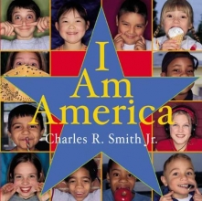 Smith, Charles R., Jr. I Am America