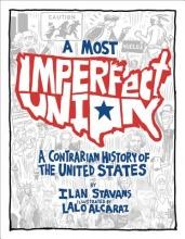 Stavans, Ilan A Most Imperfect Union