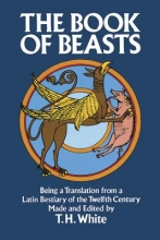 White, T. H. The Book of Beasts