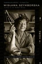 Wislawa Szymborska Here