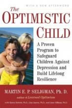 Seligman Martin E. P. Seligman The Optimistic Child