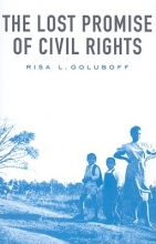 Goluboff, Risa L The Lost Promise of Civil Rights