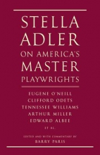 Adler, Stella Stella Adler on America`s Master Playwrights