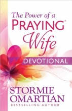 Stormie Omartian The Power of a Praying (R) Wife Devotional