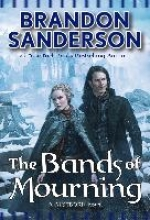 BRANDON SANDERSON BANDS OF MOURNING THE