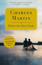 Martin, Charles Where the River Ends