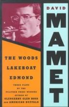 Mamet, David Woods, Lakeboat, Edmond