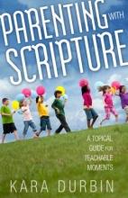 Kara G. Durbin Parenting With Scripture