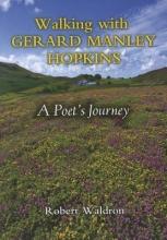 Waldron, Robert G. Walking with Gerard Manley Hopkins