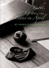 Christensen, Inger Light, Grass, and Letter in April