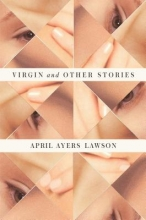 Lawson, April Ayers Virgin and Other Stories