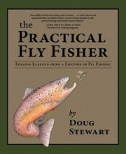 Stewart, Doug The Practical Fly Fisher