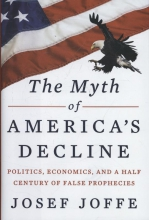 Joffe, Josef The Myth of America`s Decline