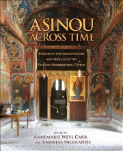 Carr, Annmarie Wely Asinou across Time - Studies in the Architecture and Murals