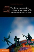 McDougall, Carrie The Crime of Aggression Under the Rome Statute of the International Criminal Court
