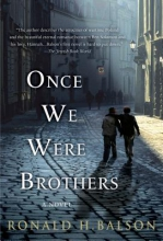 Balson, Ronald H. Once We Were Brothers