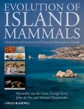 Alexandra van der Geer,   George Lyras,   John de Vos,   Michael Dermitzakis Evolution of Island Mammals