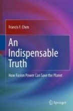 Chen, Francis F. An Indispensable Truth