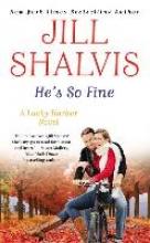 Shalvis, Jill He`s So Fine