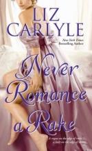 Carlyle, Liz Never Romance a Rake