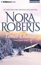 Roberts, Nora Times Change