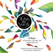 Gabriela Floriceanu,   George Floriceanu,   Claudia Stroe,   Carmen Ontanu The Book That Wrote Me