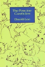 Lee, David The Porcine Canticles
