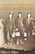 Williams, William G. The Coal King`s Slaves